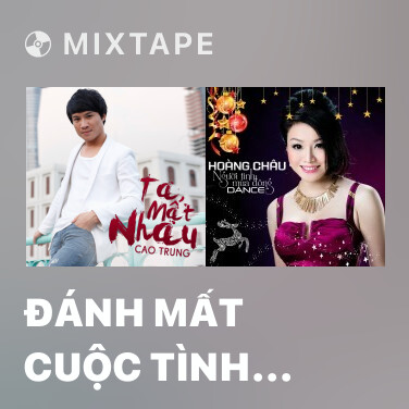 Mixtape Đánh Mất Cuộc Tình (Remix) (Beat) -
