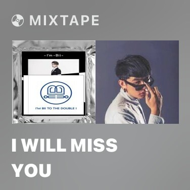 Mixtape I Will Miss You - Various Artists