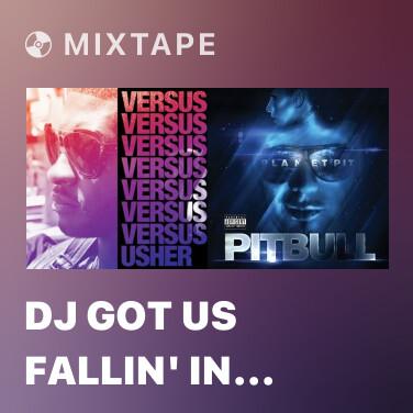 Mixtape DJ Got Us Fallin' In Love - Various Artists
