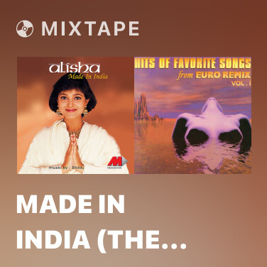 Mixtape Made In India (The Mother Of All Mixes) - Various Artists