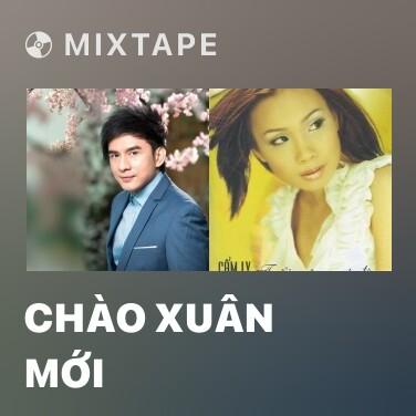 Mixtape Chào Xuân Mới -