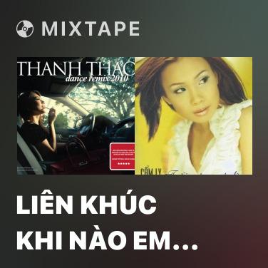 Mixtape Liên Khúc Khi Nào Em Buồn - Various Artists