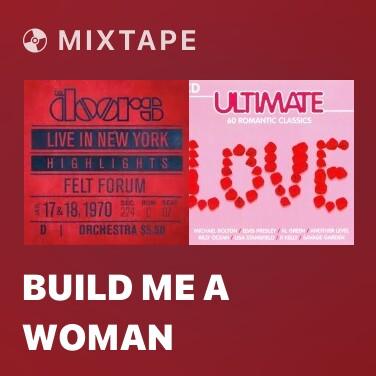 Mixtape Build Me A Woman - Various Artists