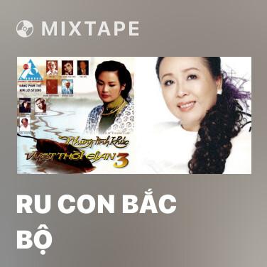 Mixtape Ru Con Bắc Bộ - Various Artists