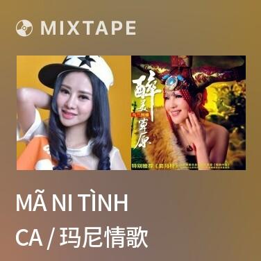 Radio Mã Ni Tình Ca / 玛尼情歌 - Various Artists