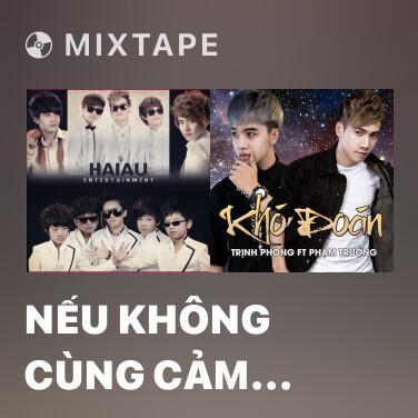 Radio Nếu Không Cùng Cảm Giác - Various Artists