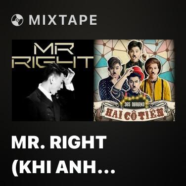 Mixtape Mr. Right (Khi Anh Yêu Em) - Various Artists