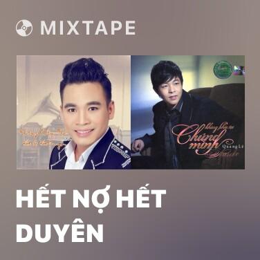 Mixtape Hết Nợ Hết Duyên - Various Artists
