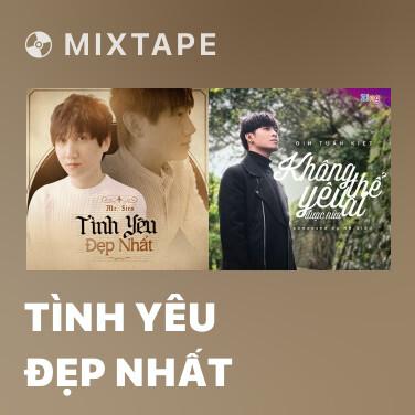 Mixtape Tình Yêu Đẹp Nhất - Various Artists