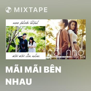 Mixtape Mãi Mãi Bên Nhau - Various Artists