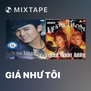 Mixtape Giá Như Tôi - Various Artists