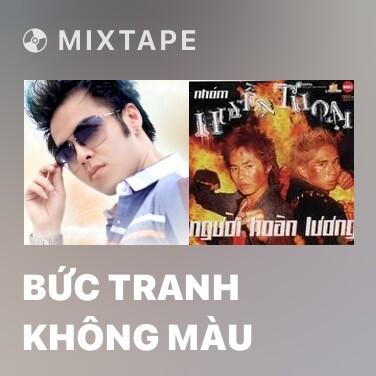 Mixtape Bức Tranh Không Màu - Various Artists