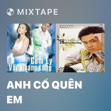 Mixtape Anh Cố Quên Em - Various Artists