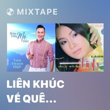 Mixtape Liên Khúc Về Quê Ngoại - Various Artists