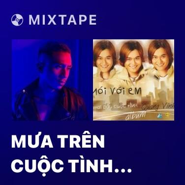 Mixtape Mưa Trên Cuộc Tình (Acoustic Cover) - Various Artists