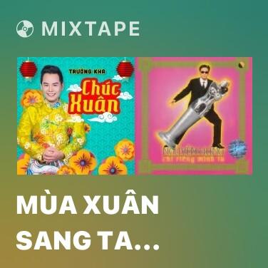 Mixtape Mùa Xuân Sang Ta Chúc Nhau – Gong Xi Gong Xi - Various Artists