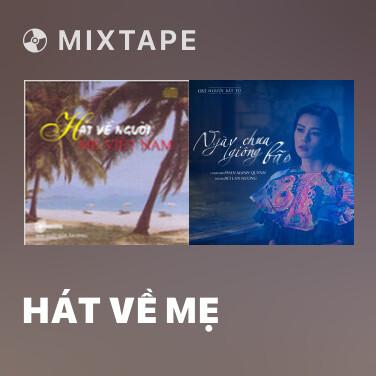 Mixtape Hát Về Mẹ - Various Artists