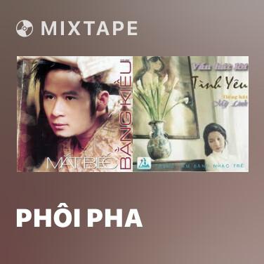 Mixtape Phôi Pha - Various Artists
