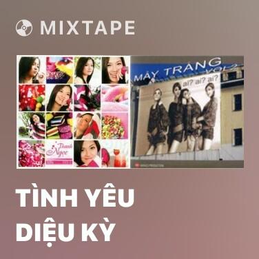 Mixtape Tình Yêu Diệu Kỳ - Various Artists