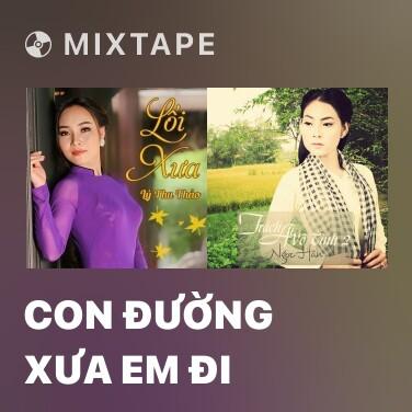 Radio Con Đường Xưa Em Đi - Various Artists