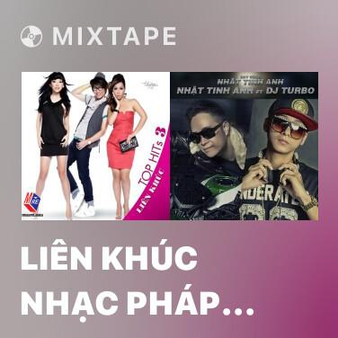 Mixtape Liên Khúc Nhạc Pháp Trữ Tình - Various Artists
