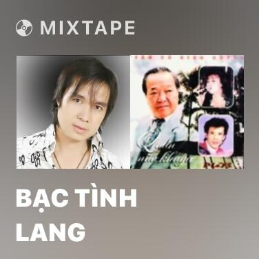 Mixtape Bạc Tình Lang - Various Artists