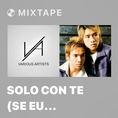 Mixtape Solo Con Te (Se Eu Partir - Various Artists