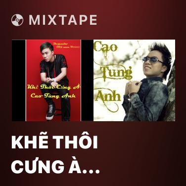 Mixtape Khẽ Thôi Cưng À (Remix) - Various Artists