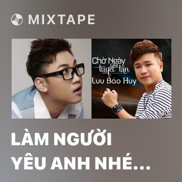 Mixtape Làm Người Yêu Anh Nhé Babe - Various Artists