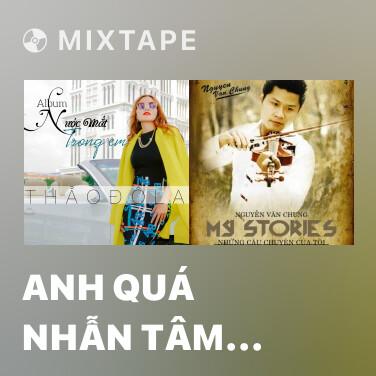 Mixtape Anh Quá Nhẫn Tâm Với Em (Beat) -
