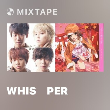 Mixtape whis・per - Various Artists