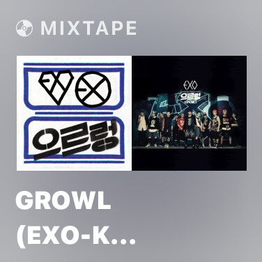 Mixtape Growl (EXO-K Ver.) - Various Artists