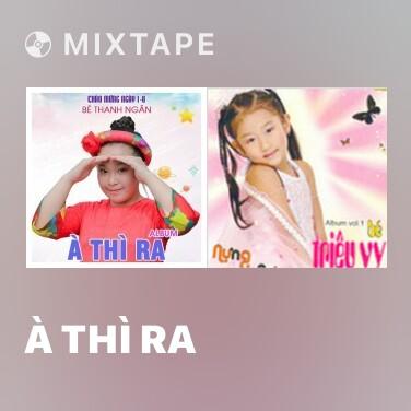 Mixtape À Thì Ra - Various Artists