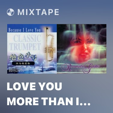 Radio Love You More Than I Can Say - Various Artists