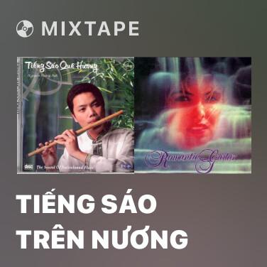 Mixtape Tiếng Sáo Trên Nương - Various Artists
