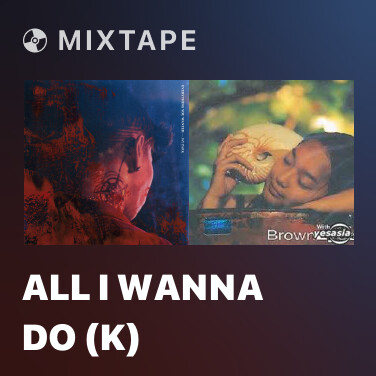 Mixtape All I Wanna Do (K) - Various Artists