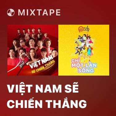 Mixtape Việt Nam Sẽ Chiến Thắng - Various Artists