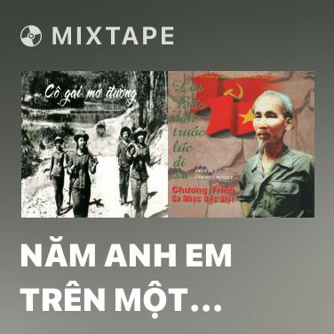 Mixtape Năm Anh Em Trên Một Chiếc Xe Tăng - Various Artists