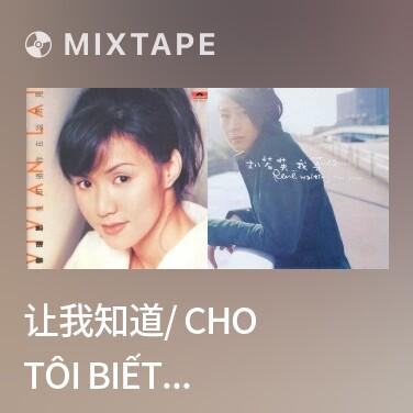 Mixtape 让我知道/ Cho Tôi Biết Tôi Tốt Chỗ Nào - Various Artists