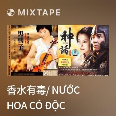 Mixtape 香水有毒/ Nước Hoa Có Độc - Various Artists