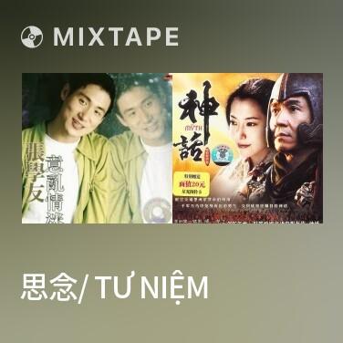 Mixtape 思念/ Tư Niệm - Various Artists