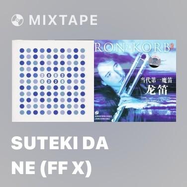 Mixtape Suteki Da Ne (FF X) - Various Artists