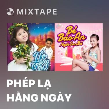 Mixtape Phép Lạ Hằng Ngày - Various Artists