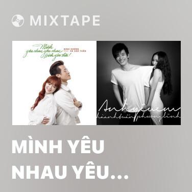 Mixtape Mình Yêu Nhau Yêu Nhau Bình Yên Thôi - Various Artists