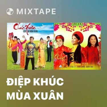 Mixtape Điệp Khúc Mùa Xuân - Various Artists