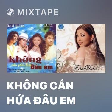 Mixtape Không Cần Hứa Đâu Em - Various Artists