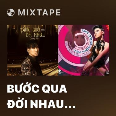 Mixtape Bước Qua Đời Nhau (Remix) - Various Artists