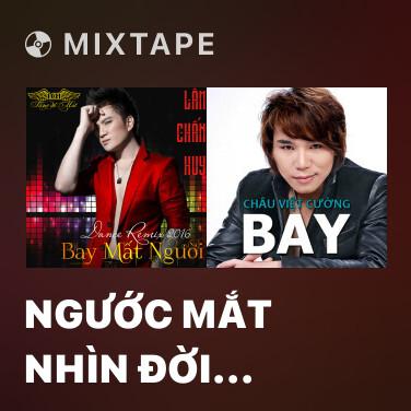 Radio Ngước Mắt Nhìn Đời (Remix) - Various Artists