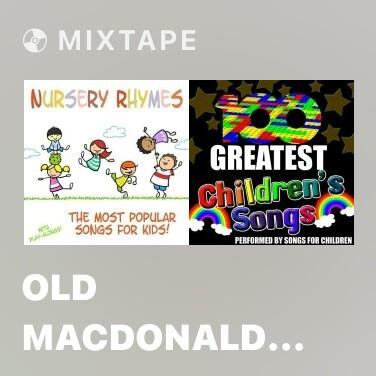 Mixtape Old MacDonald Had a Farm (Nursery Rhyme) - Various Artists
