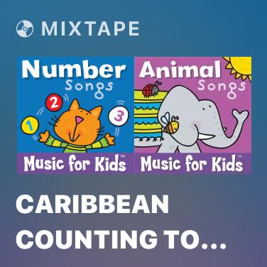 Mixtape Caribbean Counting to Ten - Various Artists